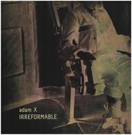 Adam X - Irreformable