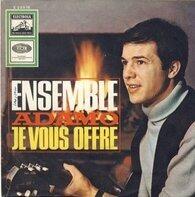 Adamo - Ensemble / Je Vous Offre
