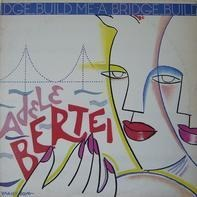 Adele Bertei - Build Me A Bridge