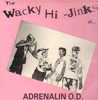 Adrenalin O.D. - The Wacky Hi-Jinks Of Adrenalin O.D.