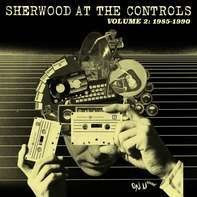 Adrian Sherwood - Sherwood At The Controls Vol.2: 1985-1990/2lp+mp3