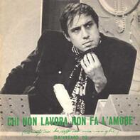 Adriano Celentano - Chi Non Lavora Non Fa L'Amore (Questo Mi Ha Detto Ieri Mia Moglie)