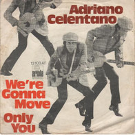 Adriano Celentano - We're Gonna Move / Only You