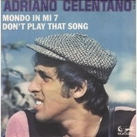 Adriano Celentano - Don't Play That Song (You Lied)