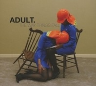 Adult. - THE WAY THINGS FALL