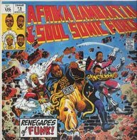 Afrika Bambaataa & Soul Sonic Force - Renegades Of Funk !