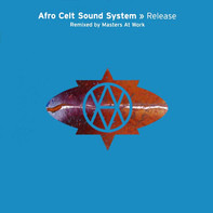 Afro Celt Sound System - Release (Masters At Work Remixes)