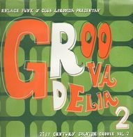 Afro Soul Toating, Mother Groove, Superstereo a.o. - Groovadelia Vol 2