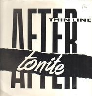 After Tonite - Thin Line