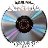 à;GRUMH... - A Hard Day's Knight