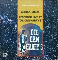 Ahmad Jamal - Recorded Live At 'Oil Can Harry's'