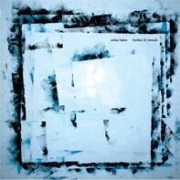 Aidan Baker - Broken & Remade