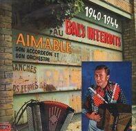 Aimable Son Accordéon Et Son Orchestre - 1940-1945 Bals Interdits