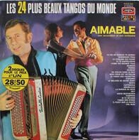 Aimable Son Accordéon Et Son Orchestre - Les 24 Plus Beaux Tangos Du Monde