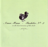 Aimee Mann - Bachelor No. 2 - Or, The Last Remains Of The Dodo