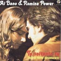 Al Bano & Romina Power - Tu, Soltanto Tu (Mi Hai Fatto Innamorare)