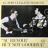 Al Bowlly , Jimmy Mesene - Au Revoir but not Goodbye