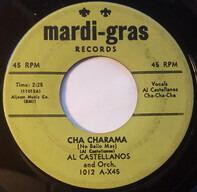 Al Castellanos And His Orchestra - Cha Charama / Merengue Pie