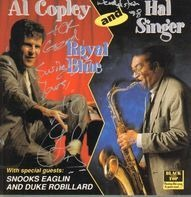 Al Copley And Hal Singer With Special Guests: Snooks Eaglin And Duke Robillard - Royal Blue