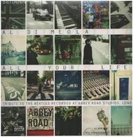 Al Di Meola - All Your Life - A Tribute To The Beatles Recorded At Abbey Road Studios, London
