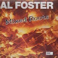 Al Foster - Mixed Roots