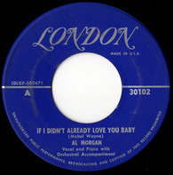 Al Morgan - If I Didn't Already Love You Baby / I've Got A Sunday Feeling In My Heart