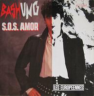 Alain Bashung - S.O.S. Amor / Les Européennes