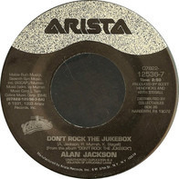 Alan Jackson - Don't Rock The Jukebox / I'd Love You All Over Again