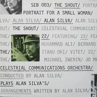 Alan Silva , The Celestrial Communication Orchestra - The Shout - Portrait For A Small Woman