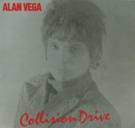 Alan Vega - Collision Drive