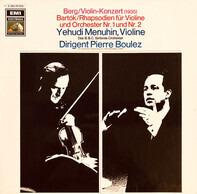 Alban Berg , Béla Bartók , Yehudi Menuhin , Pierre Boulez , BBC Symphony Orchestra - Berg: Violin Konzert / Bartók: Rhapsodien Für Violine Und Orchester Nr. 1 Und Nr. 2