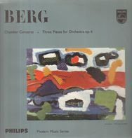 Alban Berg - Chamber Concerto - Three Pieces For Orchestra Op. 6