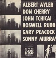 Albert Ayler, Don Cherry, John Tchicai, a.o. - New York Eye And Ear Control