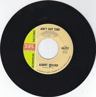 Albert Collins - Ain't Got Time / Got A Good Thing Goin'