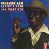Albert King - Crosscut Saw - Albert King In San Francisco