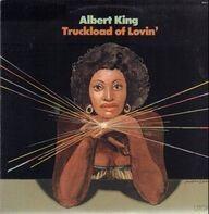 Albert King - Truckload of Lovin'