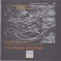 Albert Mangelsdorff , Chico Freeman , Reto Weber Percussion Orchestra - The Wake Keeping