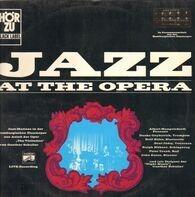 Albert Mangelsdorff, Gunther Schuller... - Jazz At The Opera