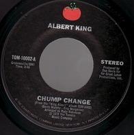 Albert King - Chump Change / Good Time Charlie