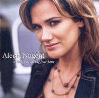 Alecia Nugent - A Little Girl...A Big Four-Lane