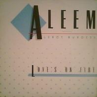 Aleem Featuring Leroy Burgess - Love's On Fire