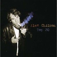 Alex Chilton - Top 30