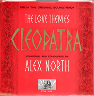Alex North - Cleopatra (The Love Themes From The Original Soundtrack)