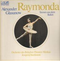 Alexander Glazunov / Evgeni Svetlanov - Raymonda - Szenen Aus Dem Ballett