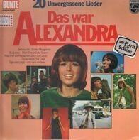 Alexandra - 20 Unvergessene Lieder - Das War Alexandra
