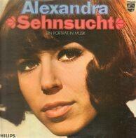 Alexandra - Sehnsucht - Ein Portrait In Musik