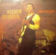 Alexis Korner - Alexis Korner and Friends