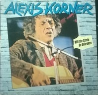 Alexis Korner - Will The Circle Be Unbroken