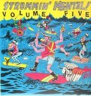 Alfred Mendieta, Fender Four, Ron-De-Voos, etc - Strummin' Mental ! Volume Five