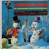 Al Goodman And His Orchestra - 1000 Strings At Christmas